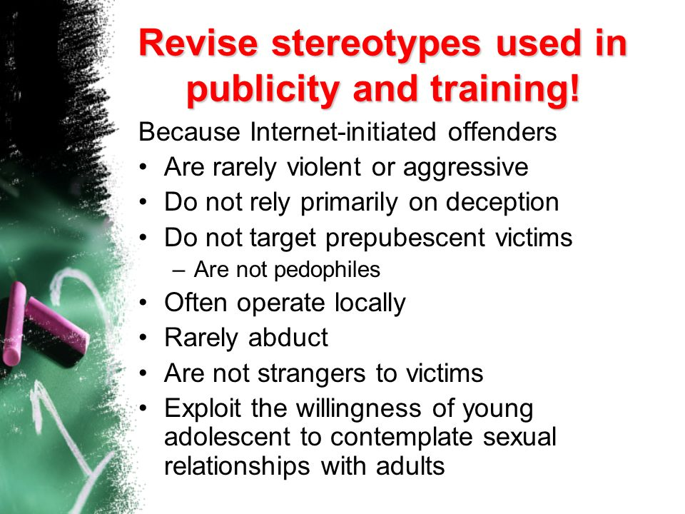 Revise stereotypes used in publicity and training!