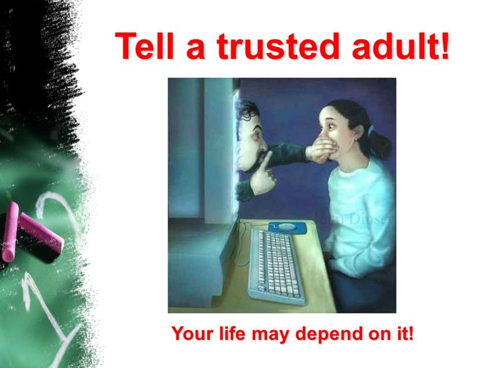 Your life may depend on it!