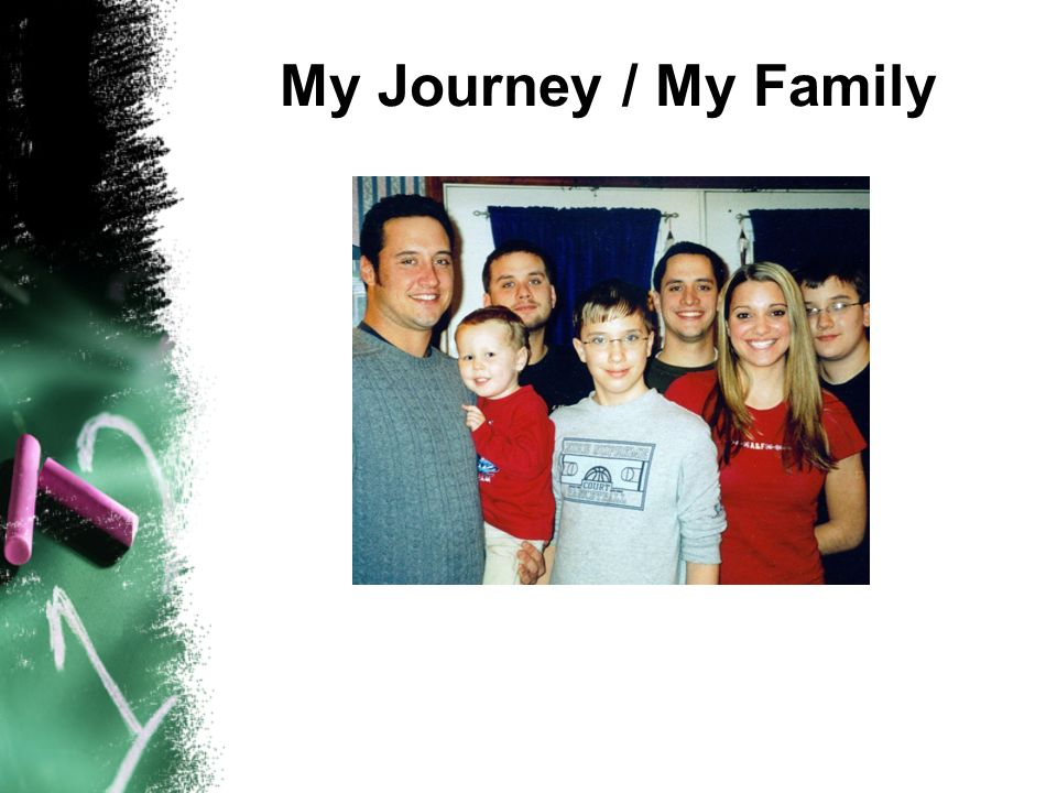 My Journey / My Family