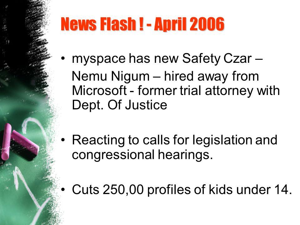 News Flash ! - April 2006 myspace has new Safety Czar –