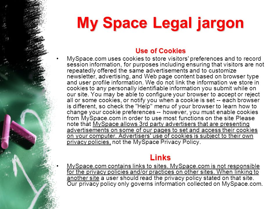 My Space Legal jargon Links Use of Cookies