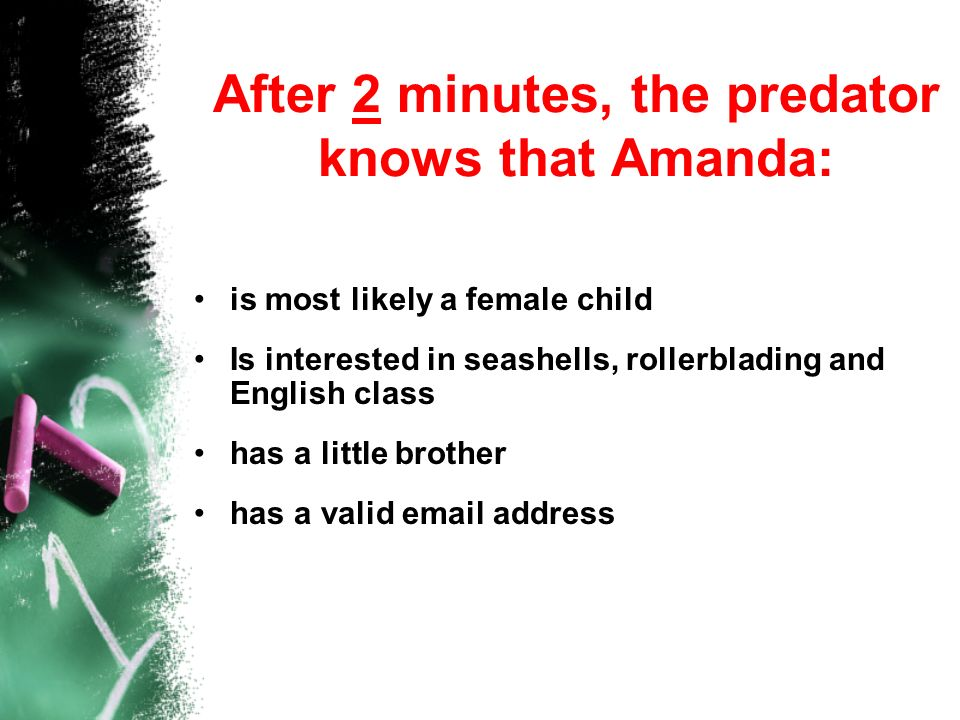 After 2 minutes, the predator knows that Amanda: