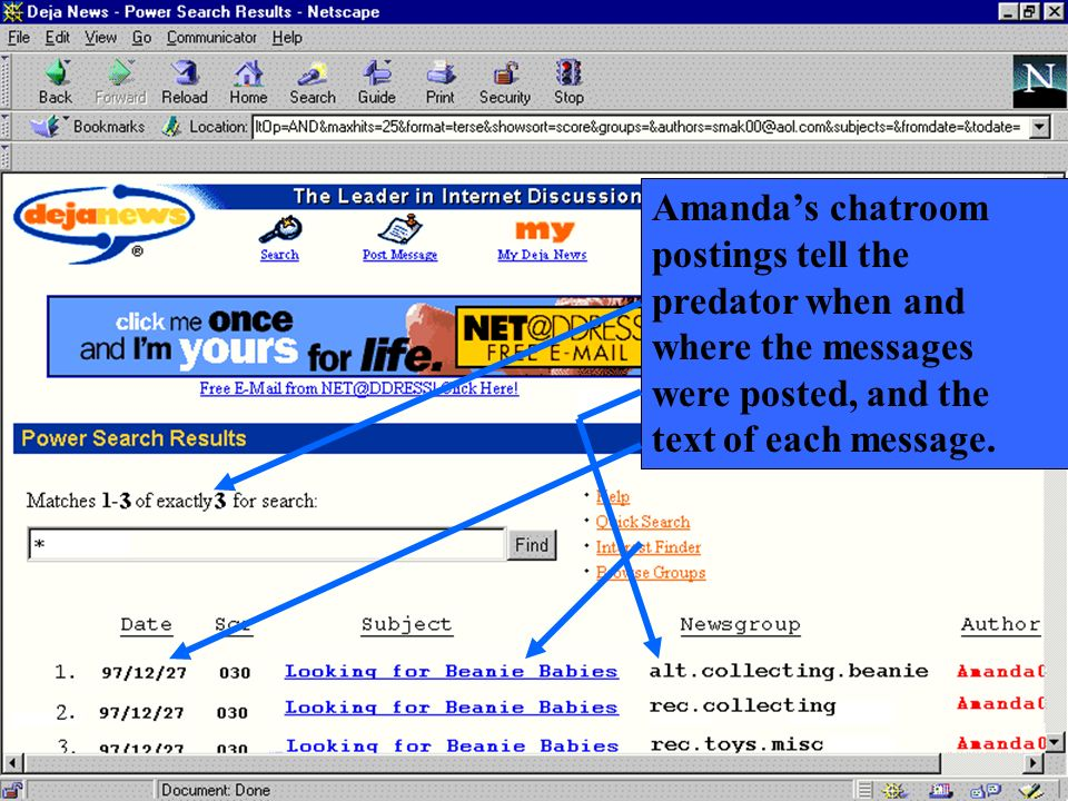Amanda's chatroom postings tell the predator when and where the messages were posted, and the text of each message.