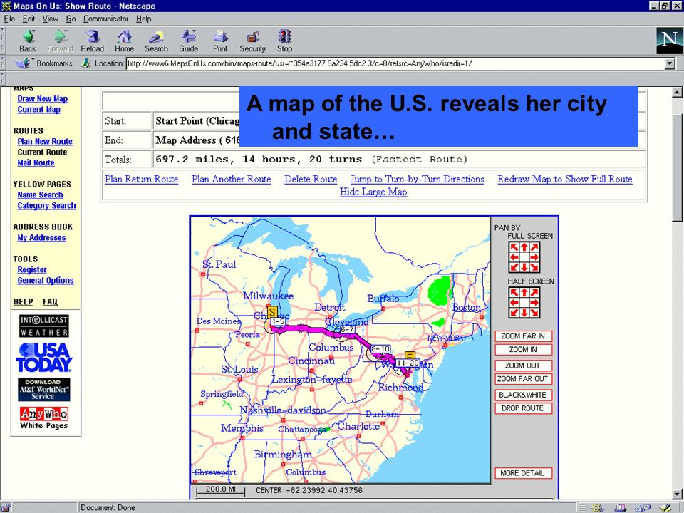 A map of the U.S. reveals her city and state…