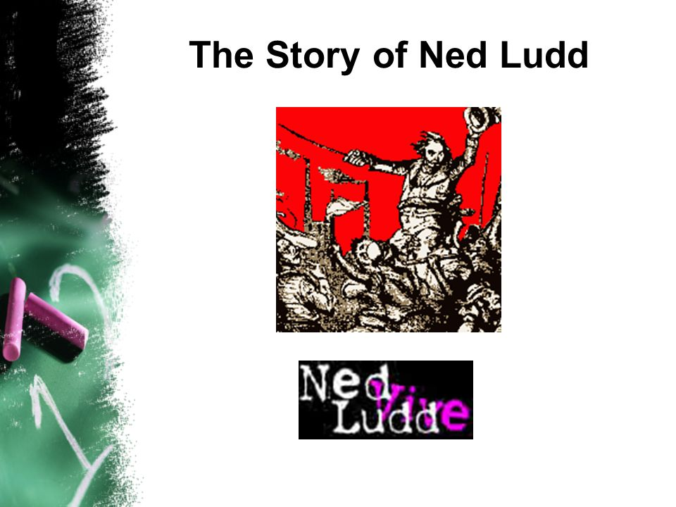 The Story of Ned Ludd