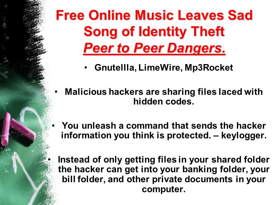 Free Online Music Leaves Sad Song of Identity Theft Peer to Peer Dangers.