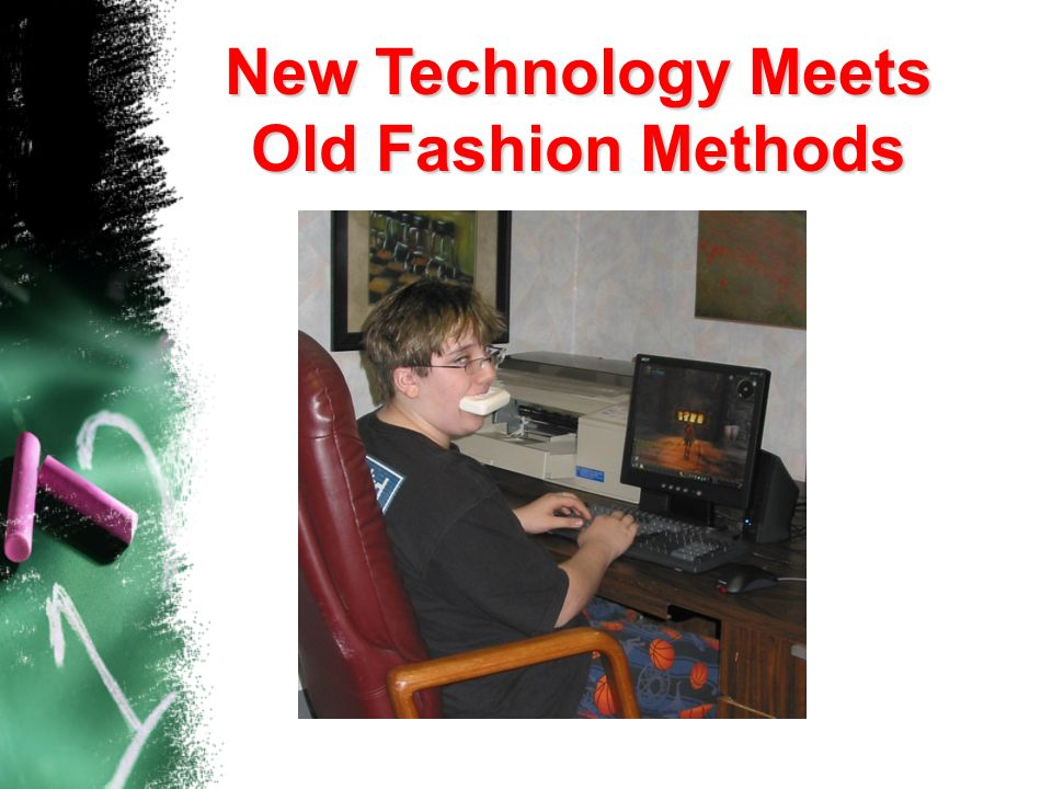 New Technology Meets Old Fashion Methods