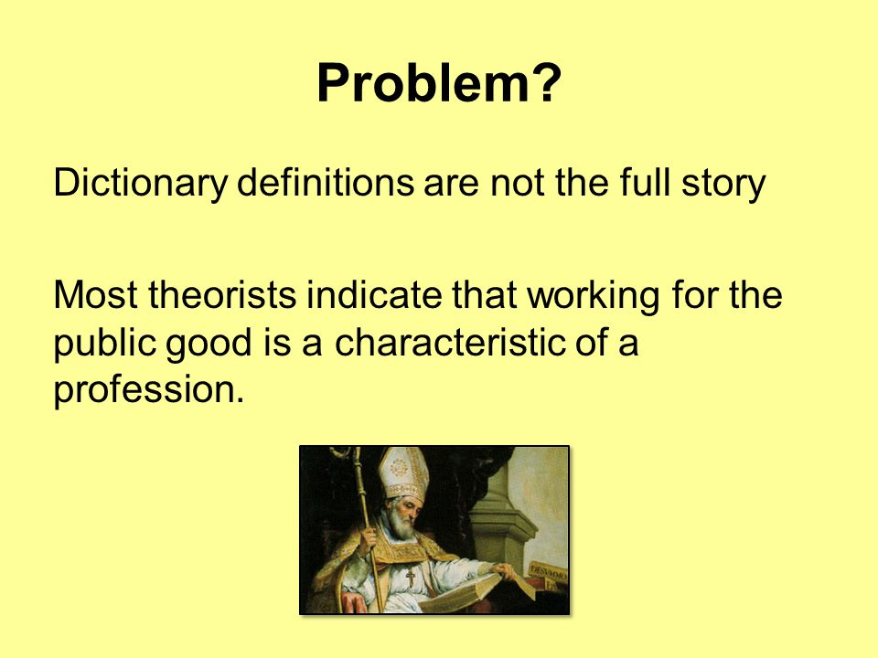 Problem Dictionary definitions are not the full story