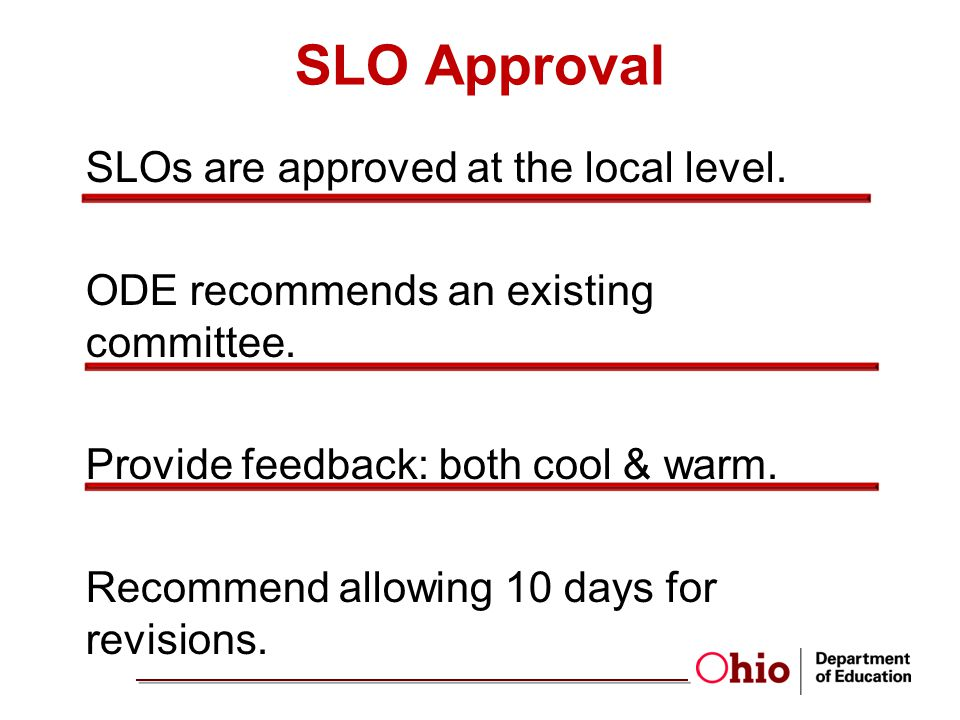 SLO Approval SLOs are approved at the local level.