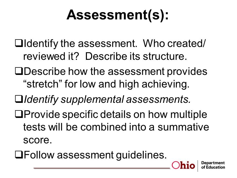 Assessment(s): Identify the assessment. Who created/ reviewed it Describe its structure.
