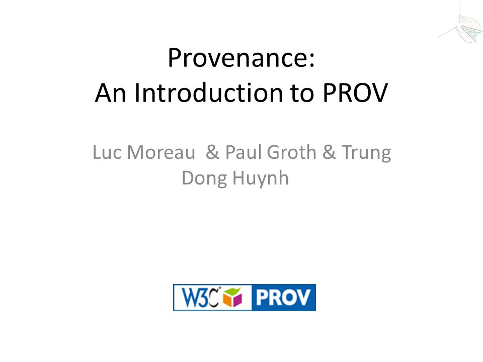 Provenance: An Introduction to PROV
