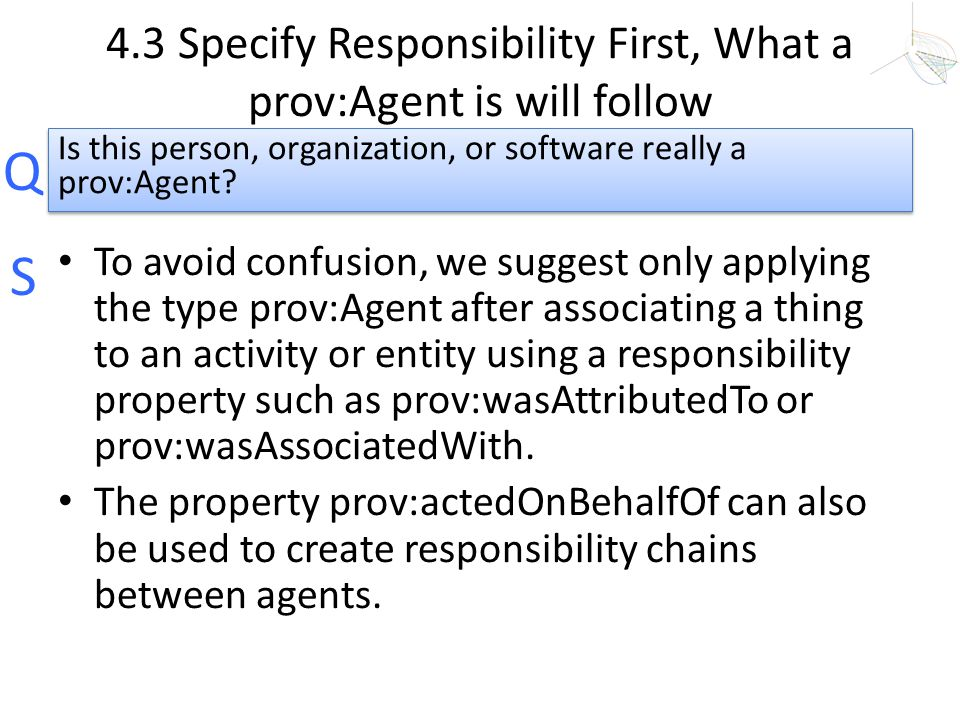4.3 Specify Responsibility First, What a prov:Agent is will follow