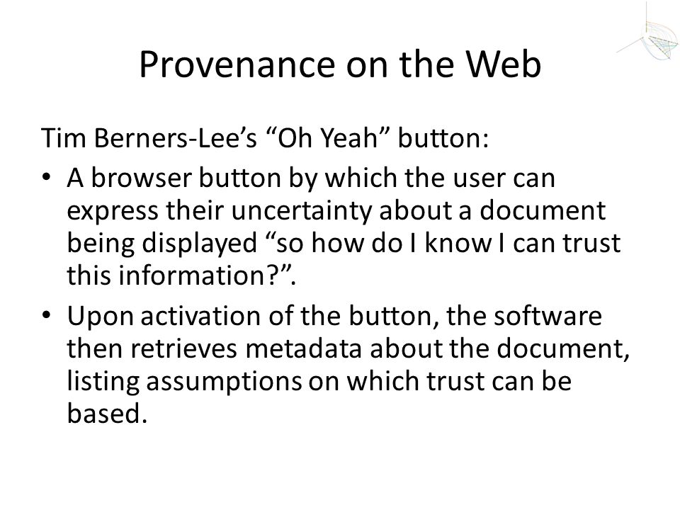 Provenance on the Web Tim Berners-Lee's Oh Yeah button: