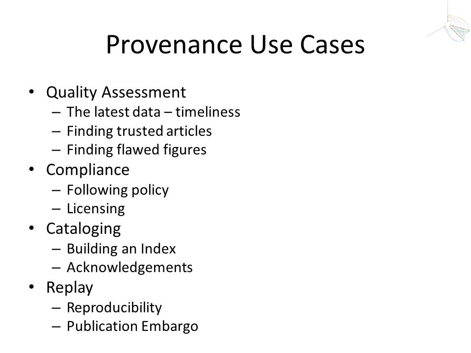 Provenance Use Cases Quality Assessment Compliance Cataloging Replay