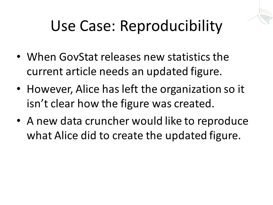 Use Case: Reproducibility