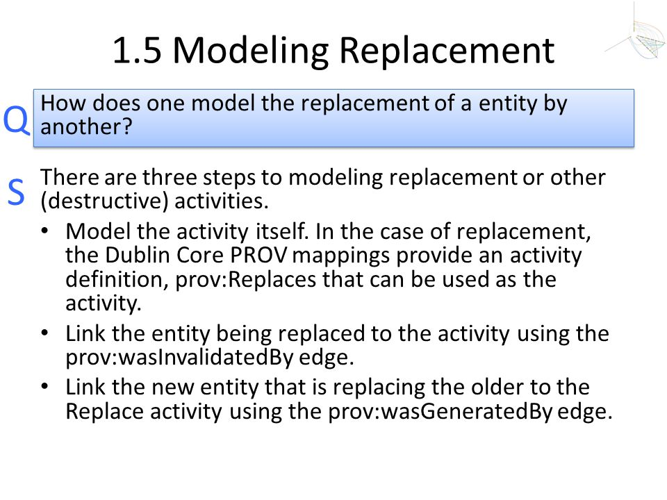 1.5 Modeling Replacement How does one model the replacement of a entity by another