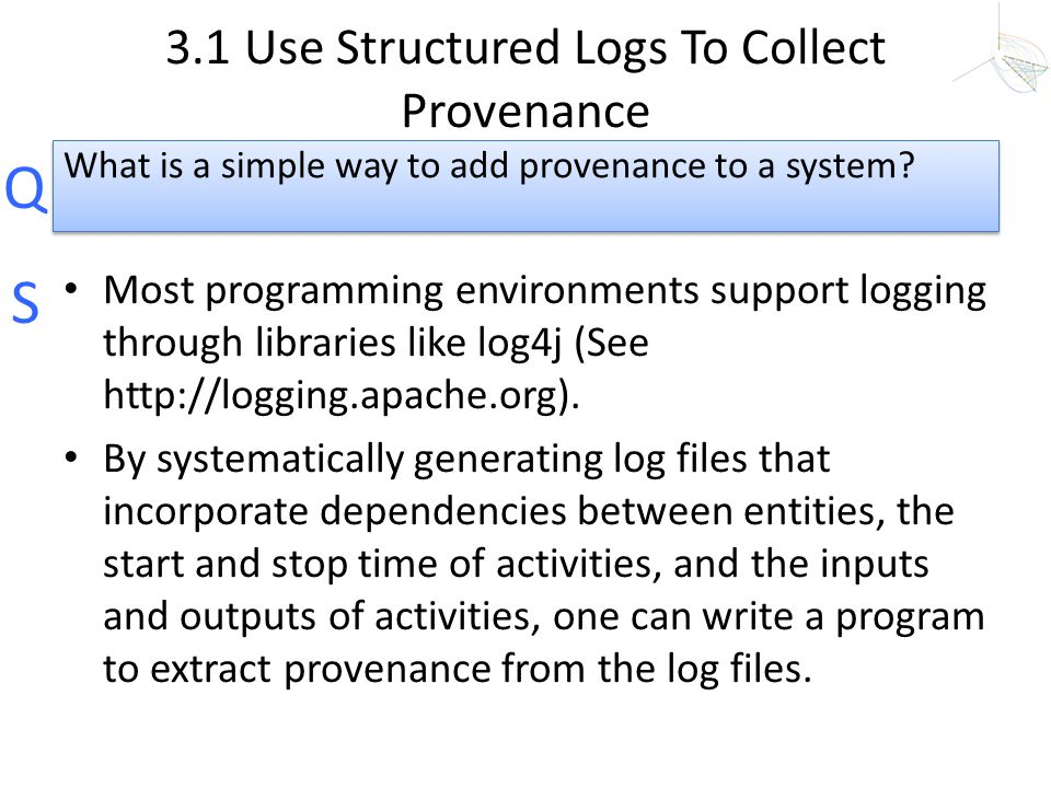 3.1 Use Structured Logs To Collect Provenance