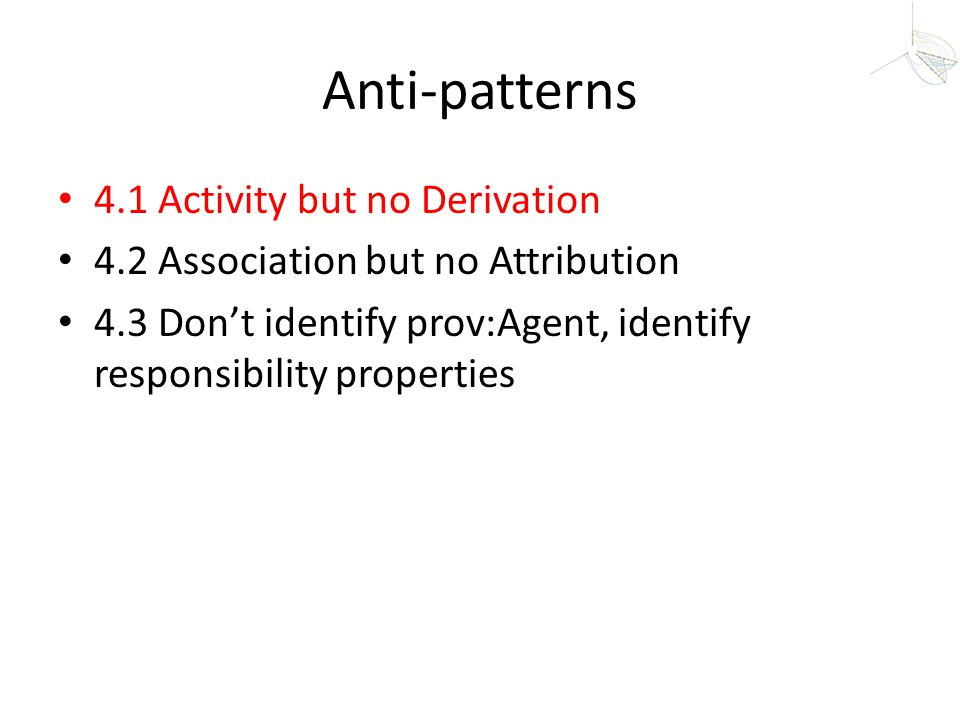 Anti-patterns 4.1 Activity but no Derivation