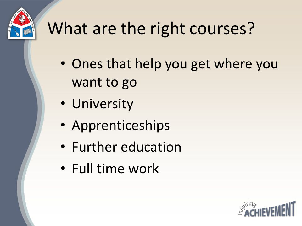 What are the right courses