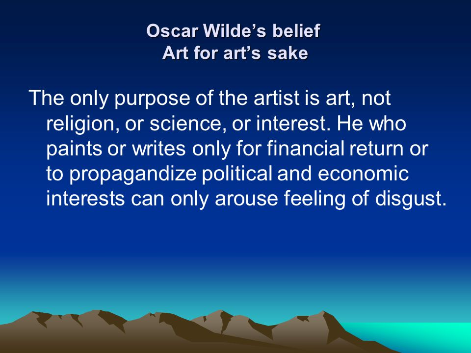 Oscar Wilde's belief Art for art's sake