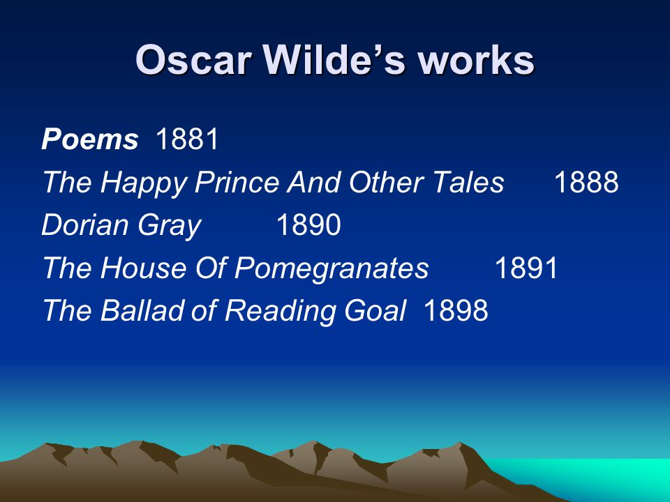 Oscar Wilde's works Poems 1881 The Happy Prince And Other Tales 1888