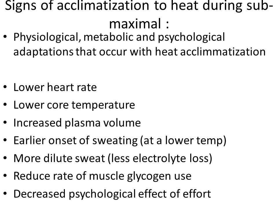 Signs of acclimatization to heat during sub-maximal :