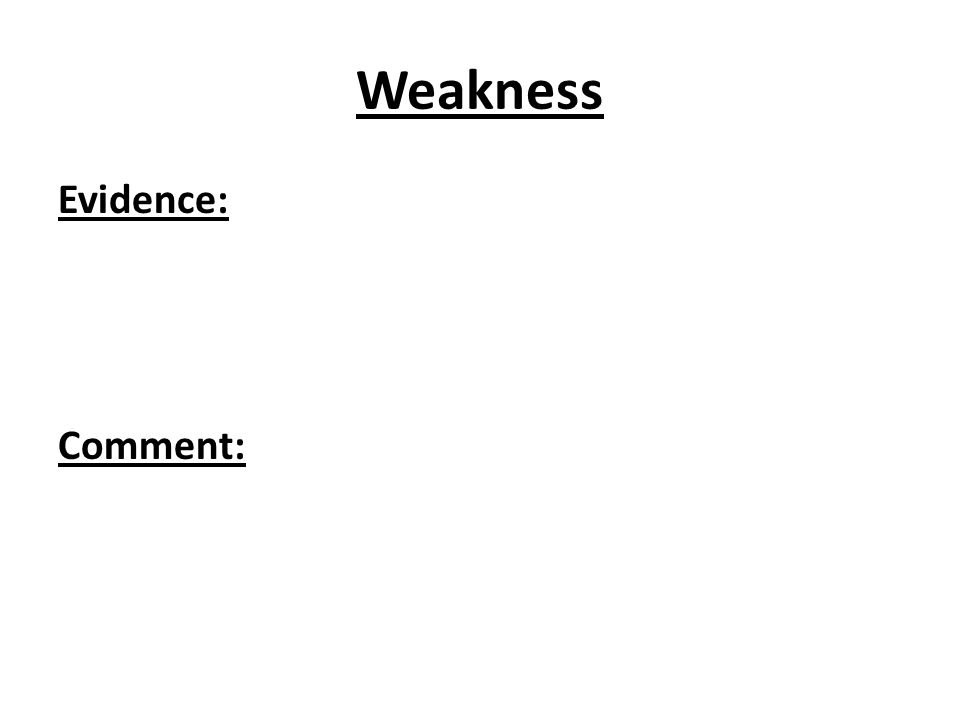 Weakness Evidence: Comment: