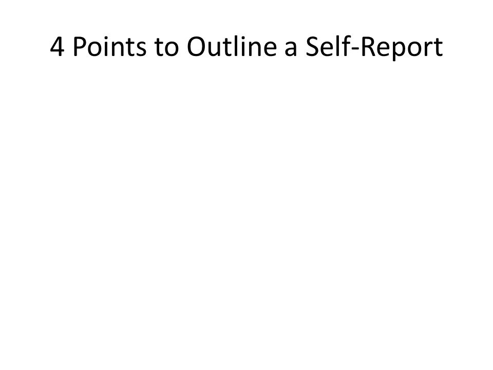 4 Points to Outline a Self-Report