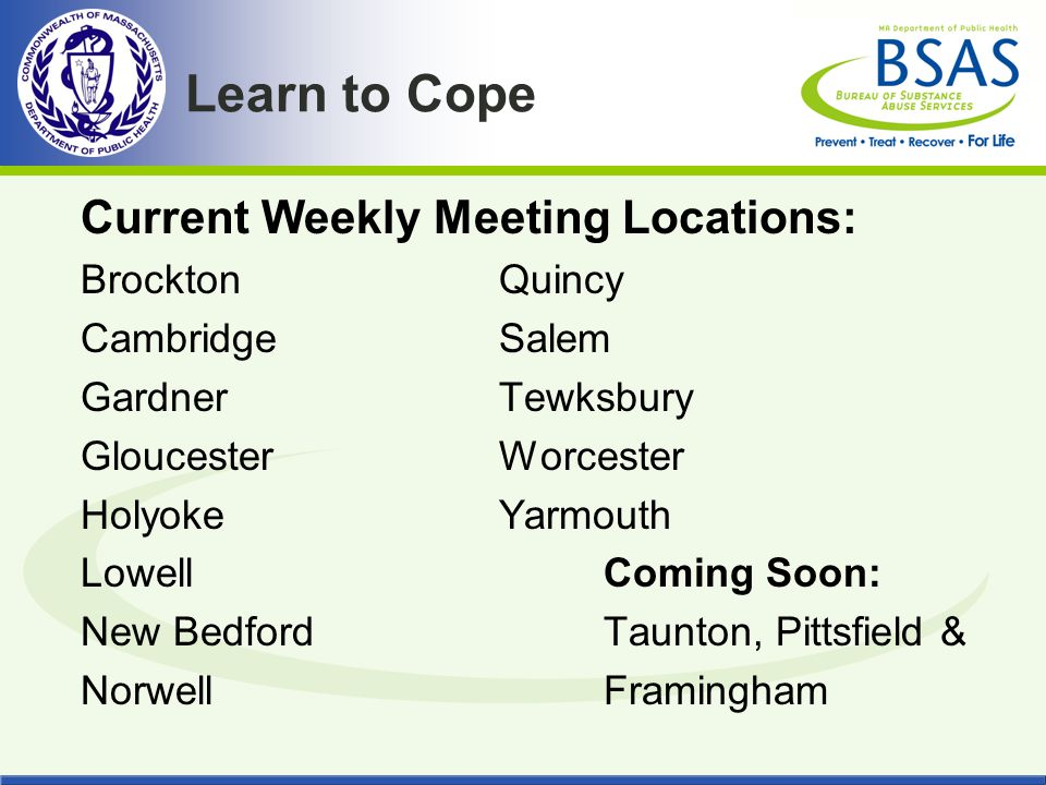 Learn to Cope Current Weekly Meeting Locations: Brockton Quincy