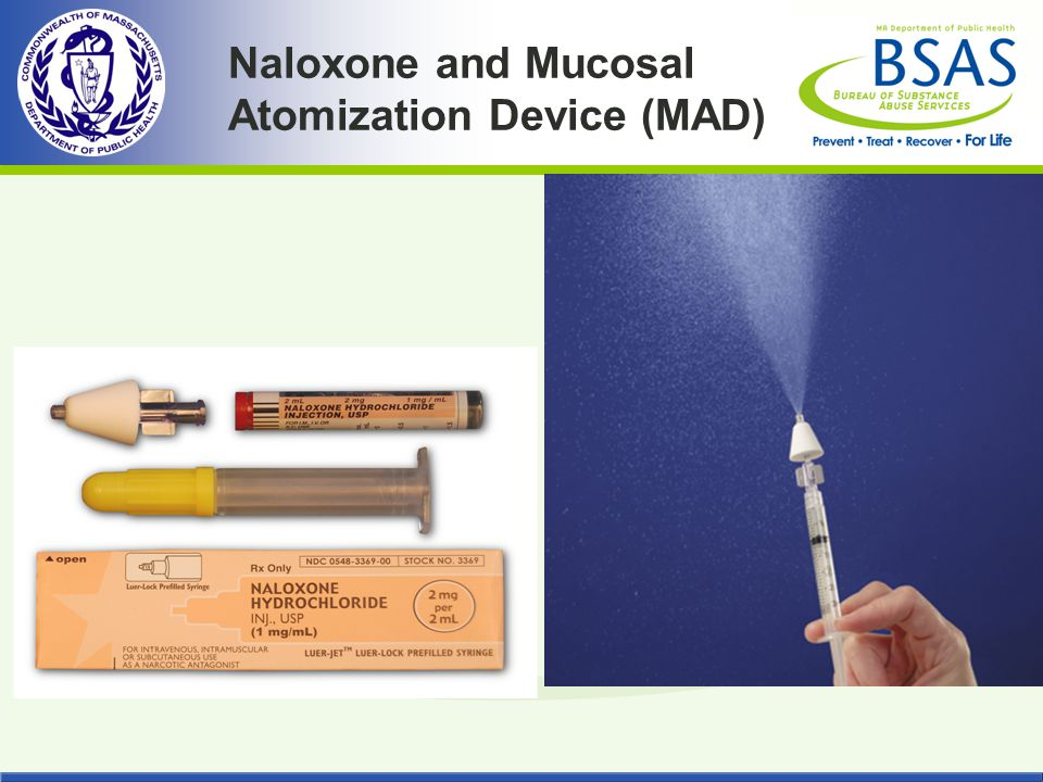 Naloxone and Mucosal Atomization Device (MAD)