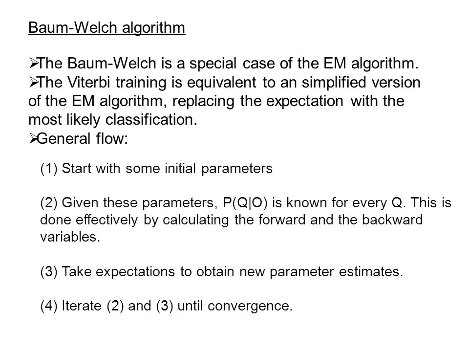The Baum-Welch is a special case of the EM algorithm.