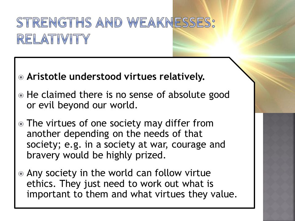 Strengths and weaknesses: relativity