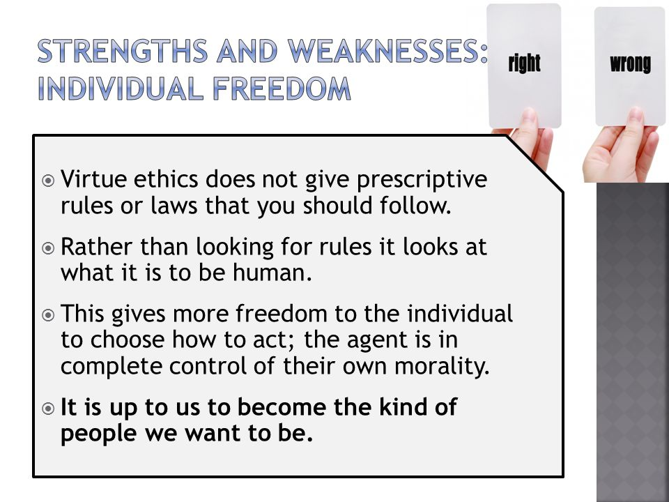 Strengths and weaknesses: individual freedom