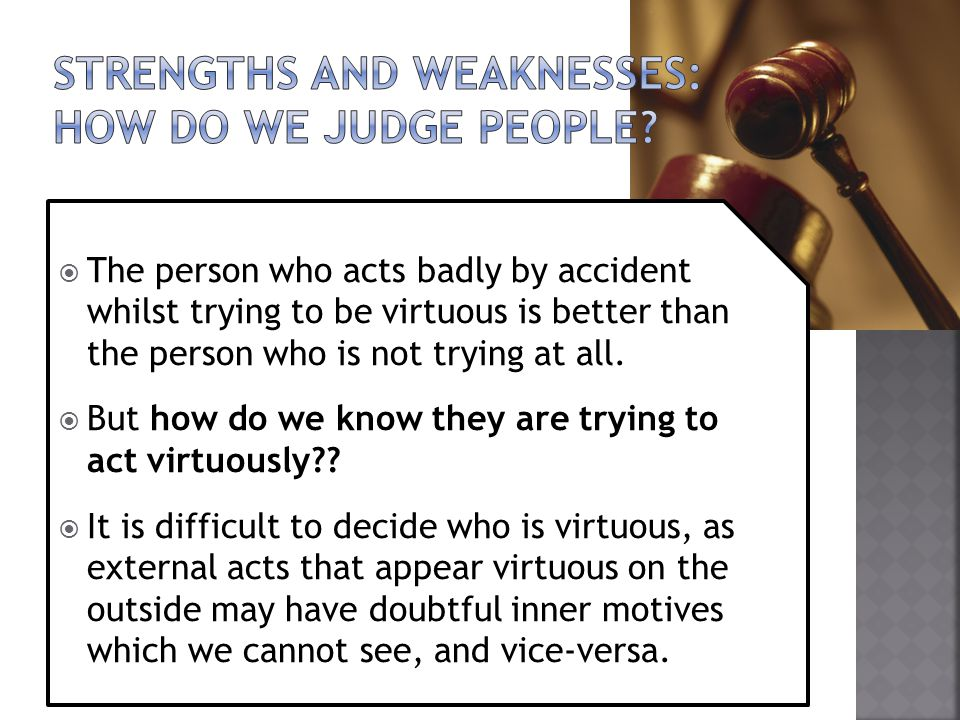 Strengths and weaknesses: HOW DO WE JUDGE PEOPLE