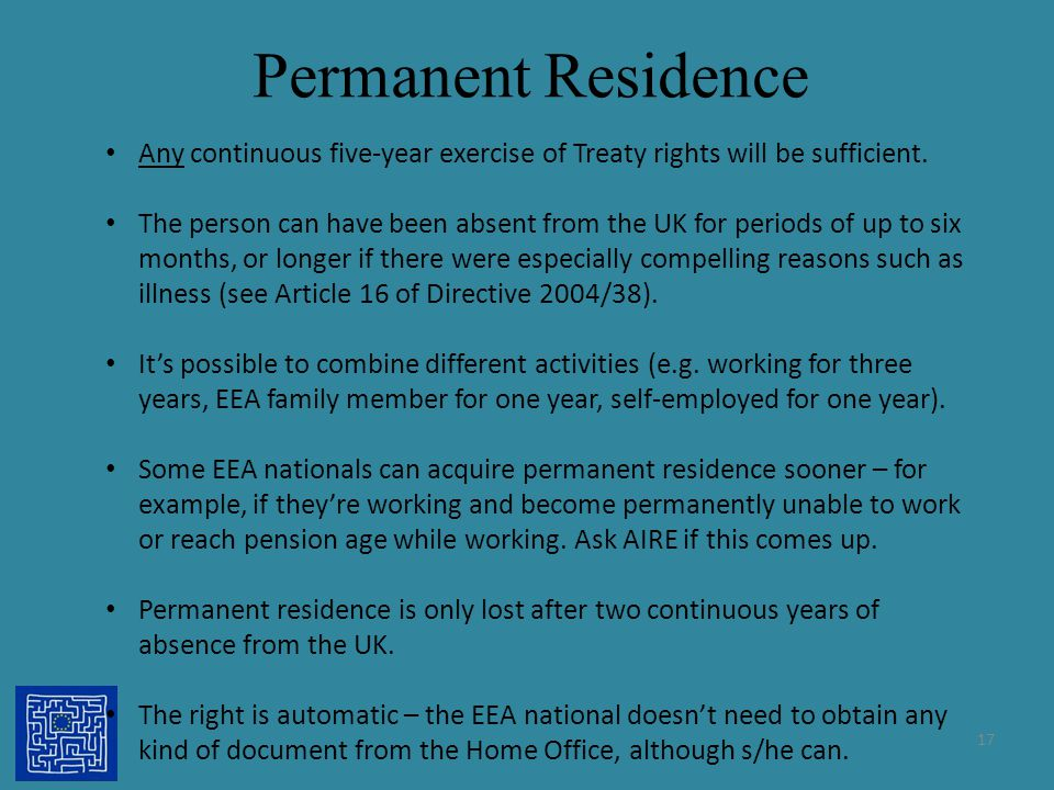 Permanent Residence Any continuous five-year exercise of Treaty rights will be sufficient.