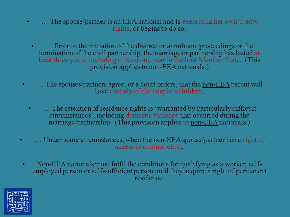 … The spouse/partner is an EEA national and is exercising her own Treaty rights, or begins to do so.