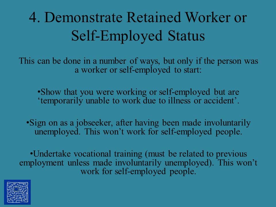 4. Demonstrate Retained Worker or Self-Employed Status