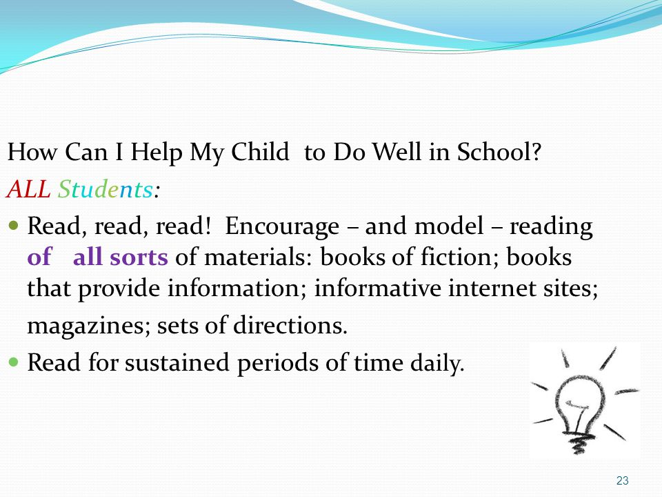 How Can I Help My Child to Do Well in School ALL Students: