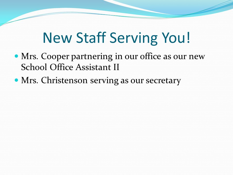 New Staff Serving You. Mrs. Cooper partnering in our office as our new School Office Assistant II.