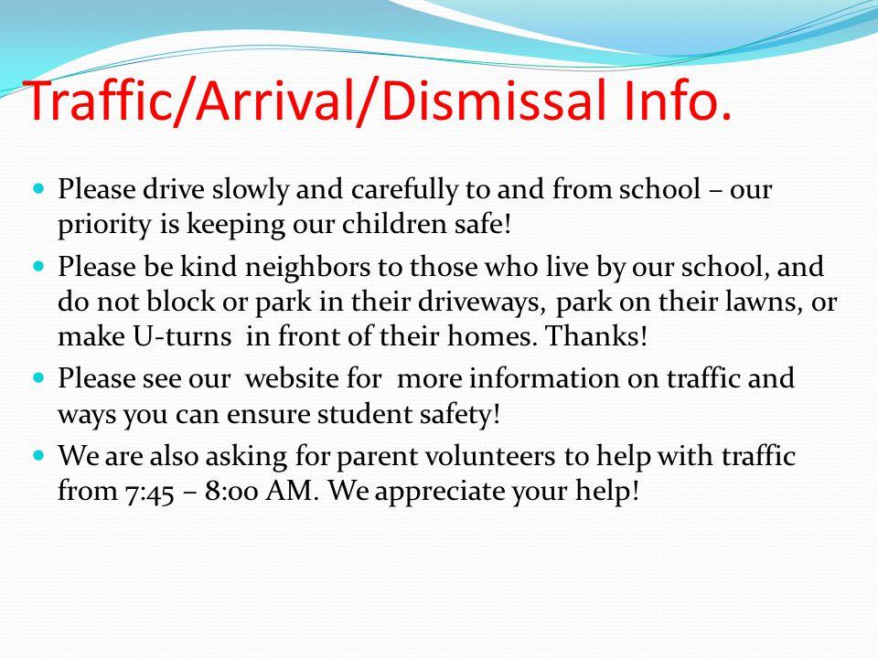 Traffic/Arrival/Dismissal Info.