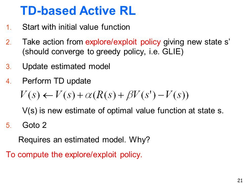 TD-based Active RL Start with initial value function
