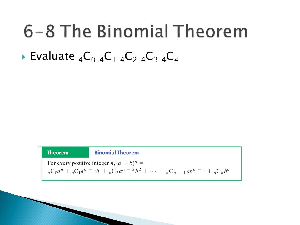6-8 The Binomial Theorem Evaluate 4C0 4C1 4C2 4C3 4C4