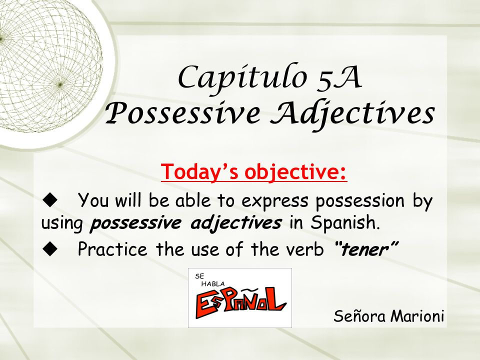 Capítulo 5A Possessive Adjectives