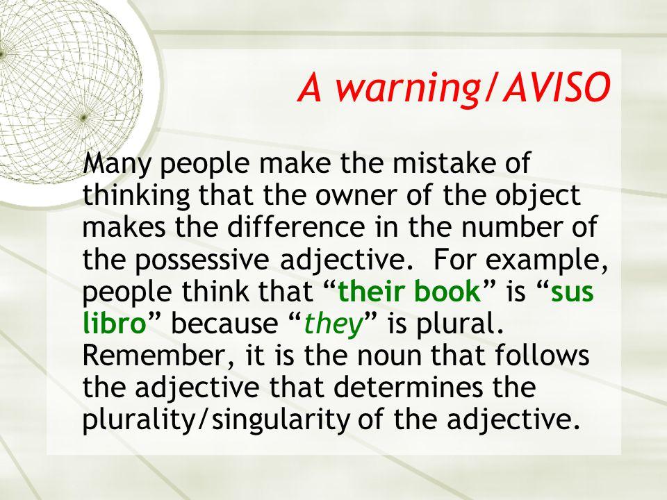A warning/AVISO