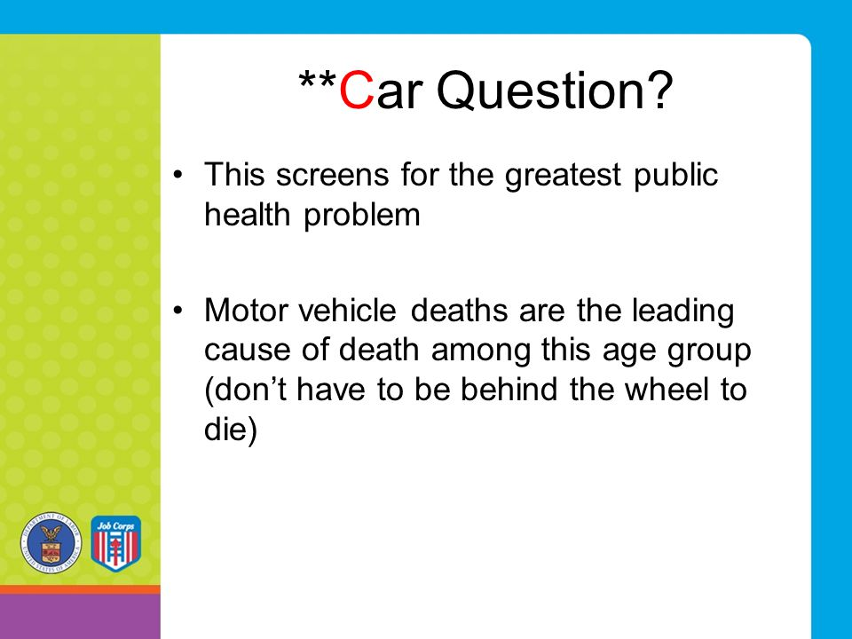 **Car Question This screens for the greatest public health problem
