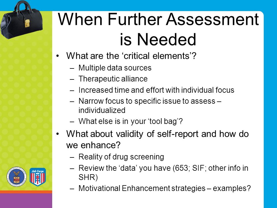 When Further Assessment is Needed