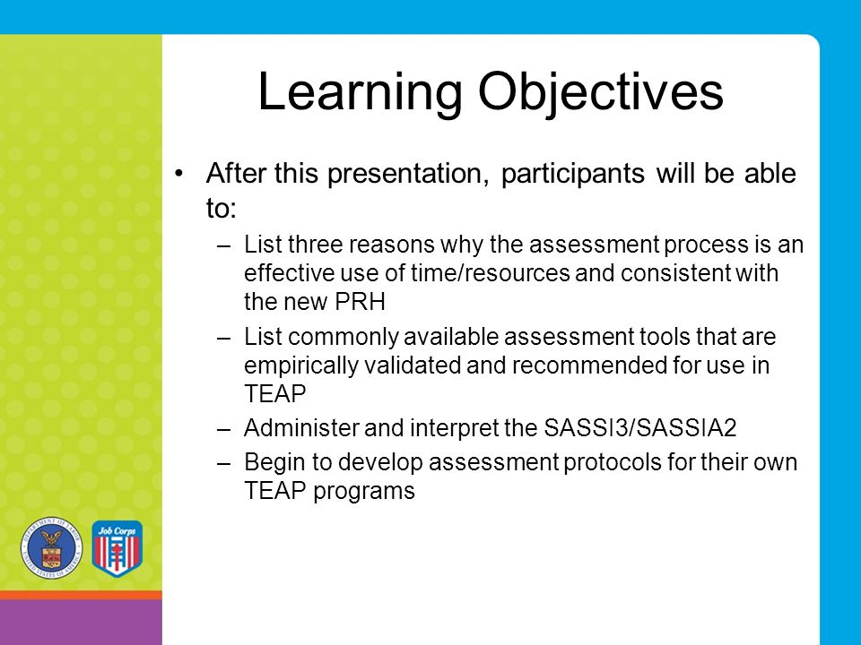 Learning Objectives After this presentation, participants will be able to: