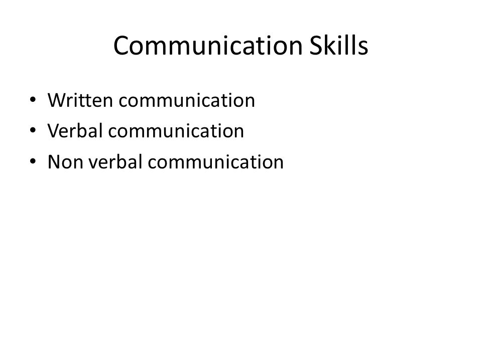 Communication Skills Written communication Verbal communication