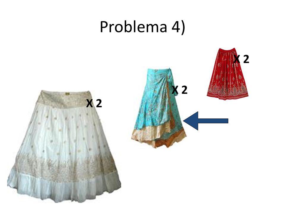 Problema 4) X 2 X 2 X 2
