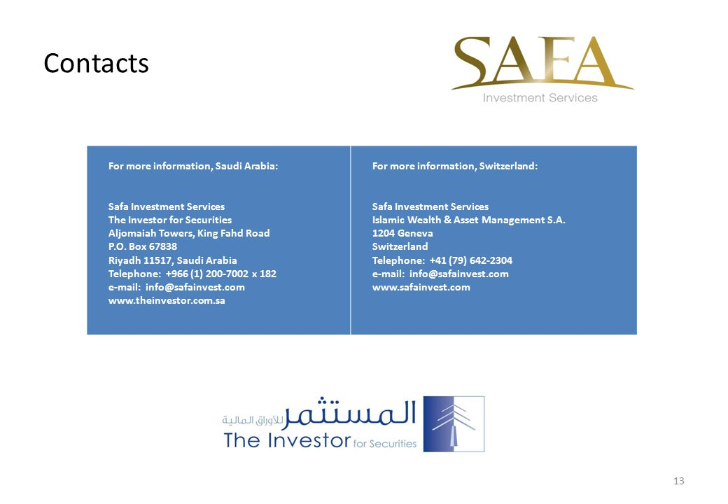 Contacts For more information, Saudi Arabia: Safa Investment Services